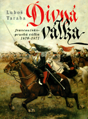 Přebal knihy divná válka francouzsko pruská válka 1870–1871